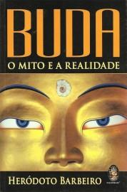 Buda - O Mito e a Realidade